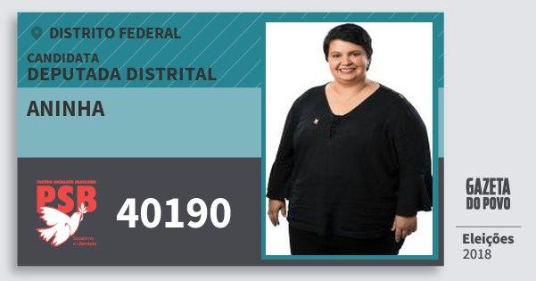 Santinho Aninha 40190 (PSB) Deputada Distrital | Distrito Federal | Eleições 2018