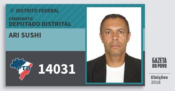 Santinho Ari Sushi 14031 (PTB) Deputado Distrital   Distrito Federal   Eleições 2018