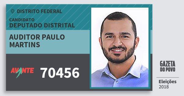 Santinho Auditor Paulo Martins 70456 (AVANTE) Deputado Distrital | Distrito Federal | Eleições 2018