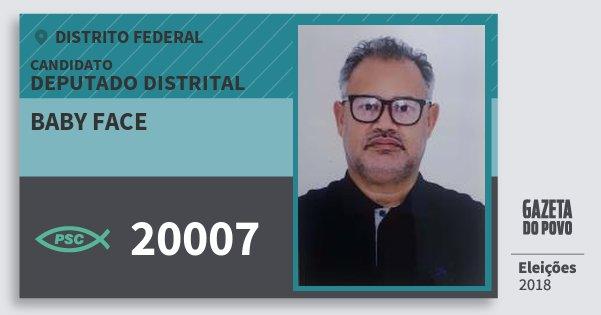 Santinho Baby Face 20007 (PSC) Deputado Distrital | Distrito Federal | Eleições 2018