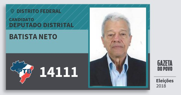 Santinho Batista Neto 14111 (PTB) Deputado Distrital | Distrito Federal | Eleições 2018