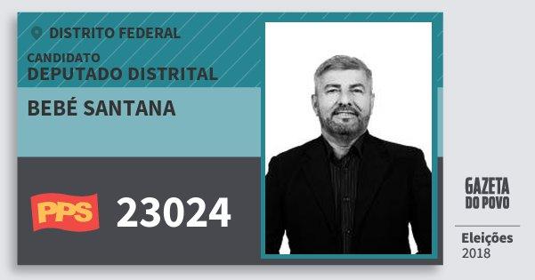 Santinho Bebé Santana 23024 (PPS) Deputado Distrital | Distrito Federal | Eleições 2018