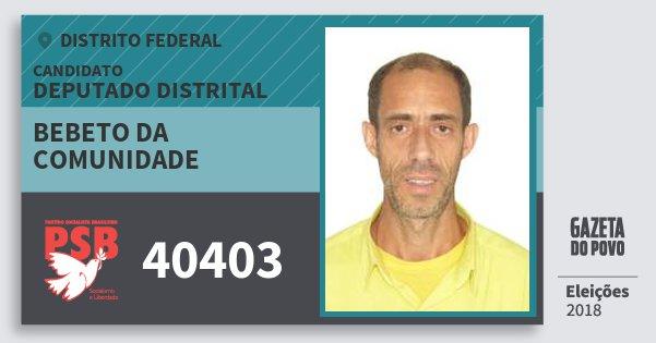 Santinho Bebeto da Comunidade 40403 (PSB) Deputado Distrital | Distrito Federal | Eleições 2018
