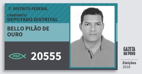 Santinho Bello Pilão de Ouro 20555 (PSC) Deputado Distrital | Distrito Federal | Eleições 2018