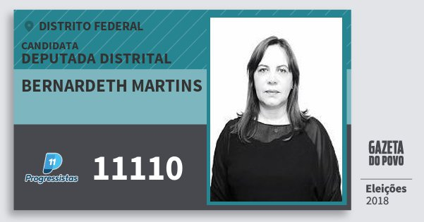 Santinho Bernardeth Martins 11110 (PP) Deputada Distrital | Distrito Federal | Eleições 2018