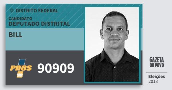 Santinho Bill 90909 (PROS) Deputado Distrital | Distrito Federal | Eleições 2018