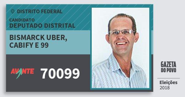 Santinho Bismarck Uber, Cabify e 99 70099 (AVANTE) Deputado Distrital | Distrito Federal | Eleições 2018