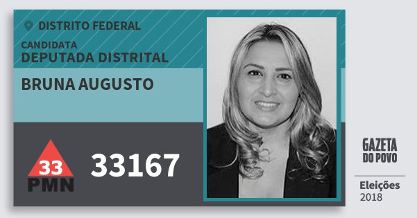 Santinho Bruna Augusto 33167 (PMN) Deputada Distrital | Distrito Federal | Eleições 2018