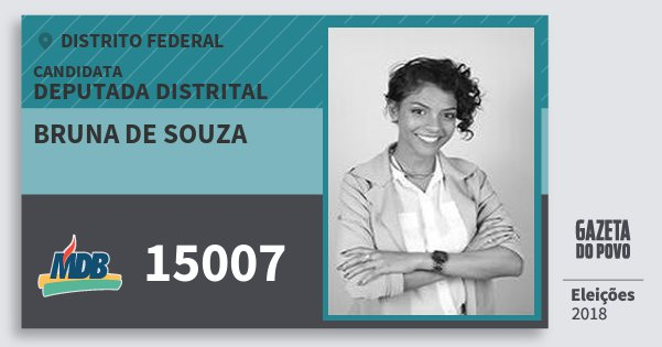 Santinho Bruna de Souza 15007 (MDB) Deputada Distrital | Distrito Federal | Eleições 2018