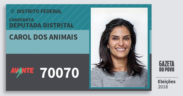 Santinho Carol dos Animais 70070 (AVANTE) Deputada Distrital | Distrito Federal | Eleições 2018