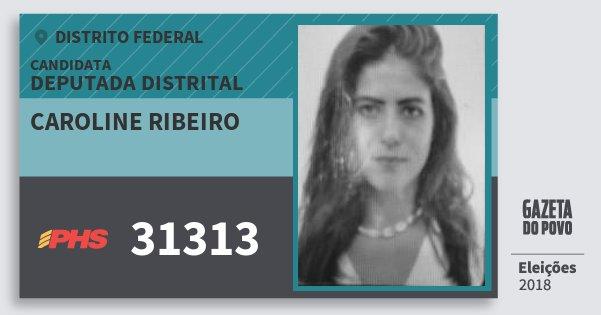 Santinho Caroline Ribeiro 31313 (PHS) Deputada Distrital | Distrito Federal | Eleições 2018