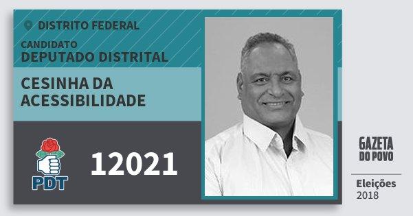 Santinho Cesinha da Acessibilidade 12021 (PDT) Deputado Distrital | Distrito Federal | Eleições 2018