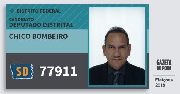 Santinho Chico Bombeiro 77911 (SOLIDARIEDADE) Deputado Distrital | Distrito Federal | Eleições 2018