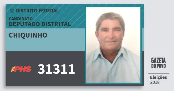 Santinho Chiquinho 31311 (PHS) Deputado Distrital | Distrito Federal | Eleições 2018