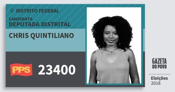 Santinho Chris Quintiliano 23400 (PPS) Deputada Distrital | Distrito Federal | Eleições 2018
