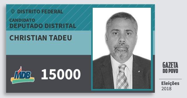 Santinho Christian Tadeu 15000 (MDB) Deputado Distrital | Distrito Federal | Eleições 2018