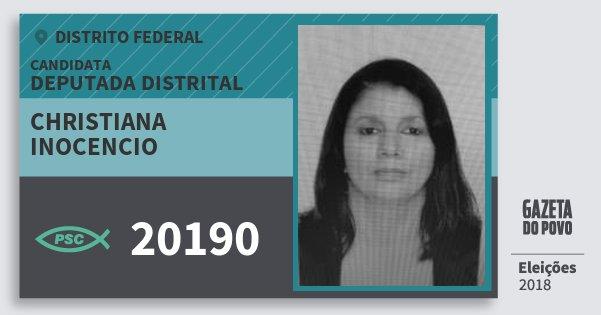 Santinho Christiana Inocencio 20190 (PSC) Deputada Distrital | Distrito Federal | Eleições 2018