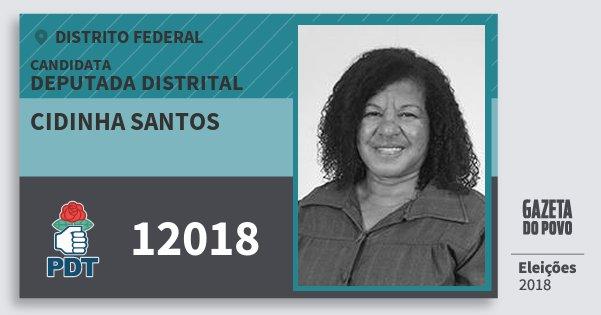 Santinho Cidinha Santos 12018 (PDT) Deputada Distrital | Distrito Federal | Eleições 2018