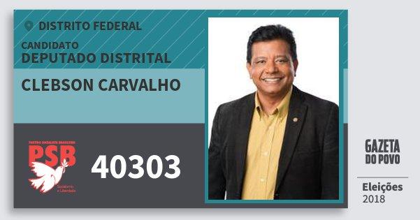 Santinho Clebson Carvalho 40303 (PSB) Deputado Distrital | Distrito Federal | Eleições 2018