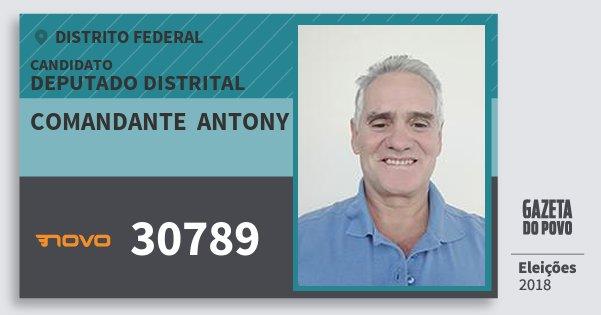 Santinho Comandante  Antony 30789 (NOVO) Deputado Distrital | Distrito Federal | Eleições 2018