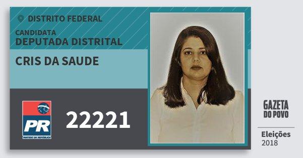 Santinho Cris da Saude 22221 (PR) Deputada Distrital | Distrito Federal | Eleições 2018