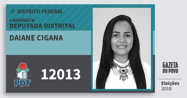Santinho Daiane Cigana 12013 (PDT) Deputada Distrital | Distrito Federal | Eleições 2018