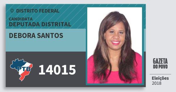 Santinho Debora Santos 14015 (PTB) Deputada Distrital | Distrito Federal | Eleições 2018