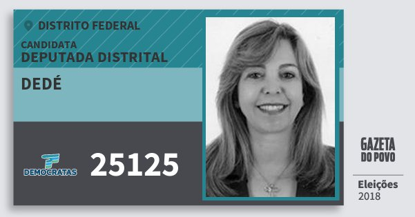 Santinho Dedé 25125 (DEM) Deputada Distrital | Distrito Federal | Eleições 2018