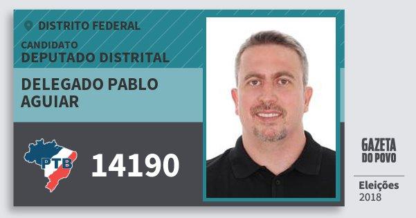 Santinho Delegado Pablo Aguiar 14190 (PTB) Deputado Distrital | Distrito Federal | Eleições 2018