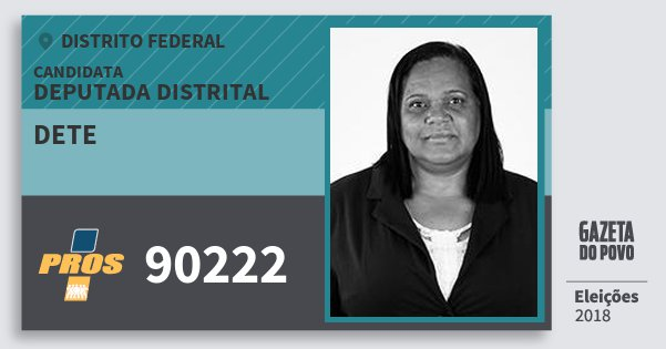 Santinho Dete 90222 (PROS) Deputada Distrital | Distrito Federal | Eleições 2018
