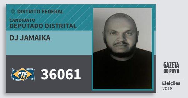 Santinho Dj Jamaika 36061 (PTC) Deputado Distrital | Distrito Federal | Eleições 2018