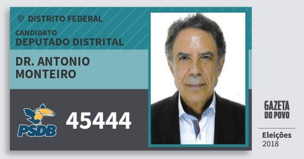 Santinho Dr. Antonio Monteiro 45444 (PSDB) Deputado Distrital | Distrito Federal | Eleições 2018