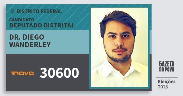 Santinho Dr. Diego Wanderley 30600 (NOVO) Deputado Distrital | Distrito Federal | Eleições 2018