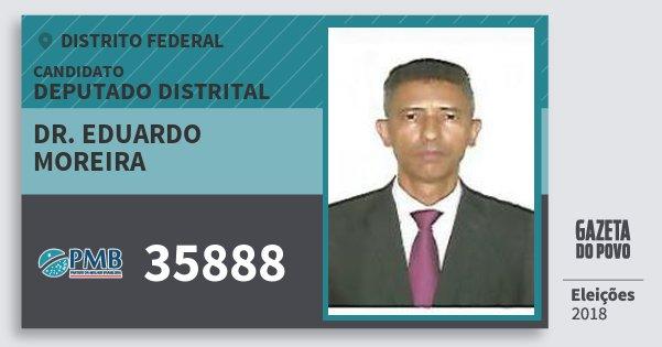 Santinho Dr. Eduardo Moreira 35888 (PMB) Deputado Distrital | Distrito Federal | Eleições 2018