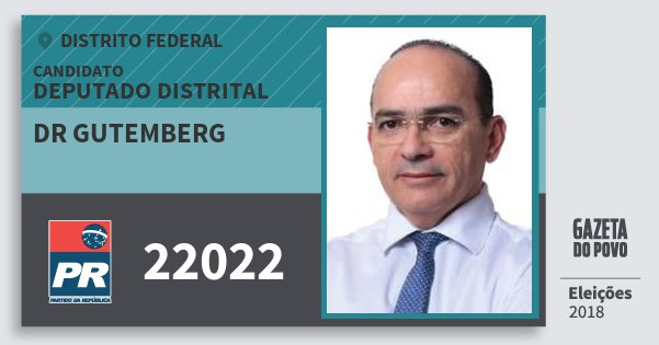 Santinho Dr Gutemberg 22022 (PR) Deputado Distrital | Distrito Federal | Eleições 2018