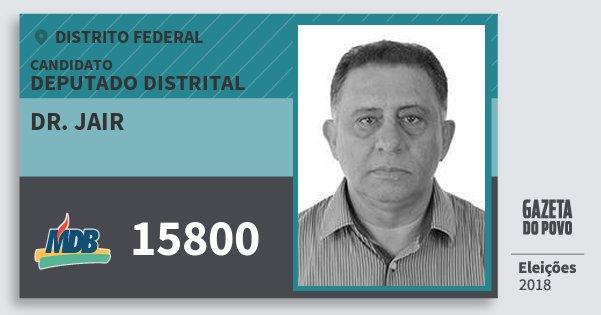 Santinho Dr. Jair 15800 (MDB) Deputado Distrital | Distrito Federal | Eleições 2018