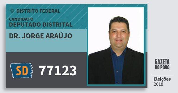 Santinho Dr. Jorge Araújo 77123 (SOLIDARIEDADE) Deputado Distrital | Distrito Federal | Eleições 2018