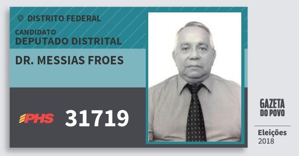 Santinho Dr. Messias Froes 31719 (PHS) Deputado Distrital | Distrito Federal | Eleições 2018