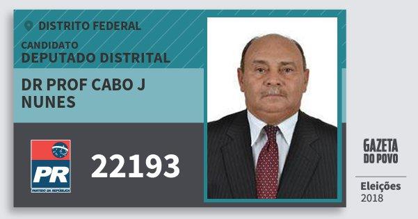 Santinho Dr Prof Cabo J Nunes 22193 (PR) Deputado Distrital | Distrito Federal | Eleições 2018