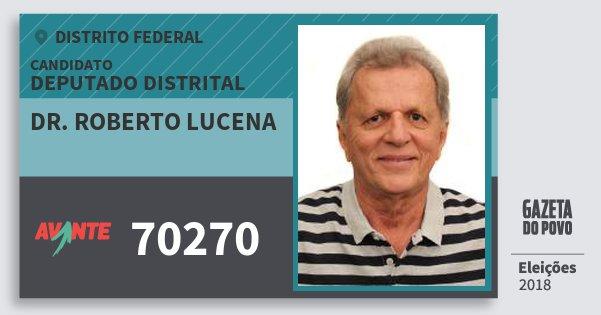 Santinho Dr. Roberto Lucena 70270 (AVANTE) Deputado Distrital | Distrito Federal | Eleições 2018