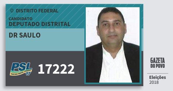 Santinho Dr Saulo 17222 (PSL) Deputado Distrital | Distrito Federal | Eleições 2018