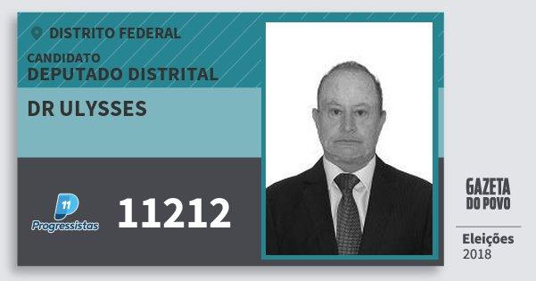 Santinho Dr Ulysses 11212 (PP) Deputado Distrital | Distrito Federal | Eleições 2018
