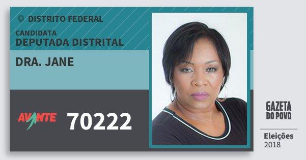 Santinho Dra. Jane 70222 (AVANTE) Deputada Distrital | Distrito Federal | Eleições 2018