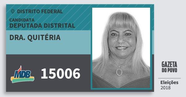 Santinho Dra. Quitéria 15006 (MDB) Deputada Distrital | Distrito Federal | Eleições 2018