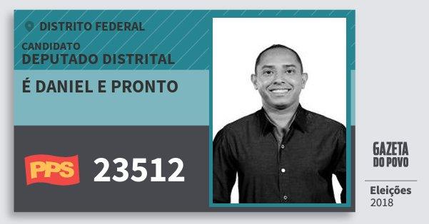 Santinho É Daniel e Pronto 23512 (PPS) Deputado Distrital | Distrito Federal | Eleições 2018