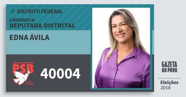 Santinho Edna Ávila 40004 (PSB) Deputada Distrital | Distrito Federal | Eleições 2018