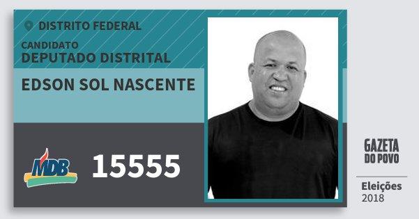Santinho Edson Sol Nascente 15555 (MDB) Deputado Distrital   Distrito Federal   Eleições 2018