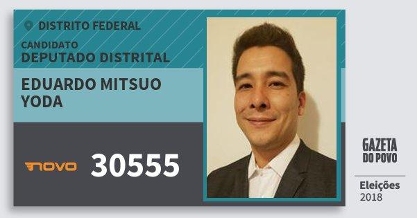 Santinho Eduardo Mitsuo Yoda 30555 (NOVO) Deputado Distrital | Distrito Federal | Eleições 2018