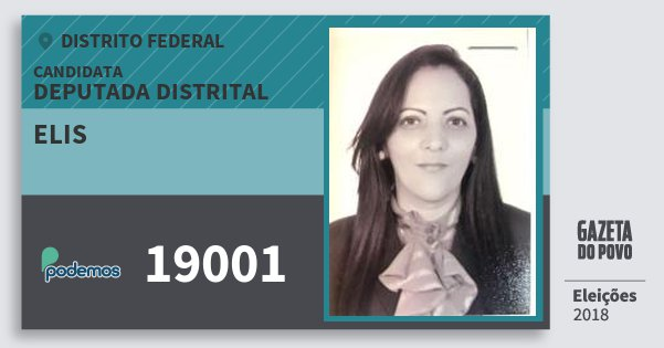 Santinho Elis 19001 (PODE) Deputada Distrital | Distrito Federal | Eleições 2018