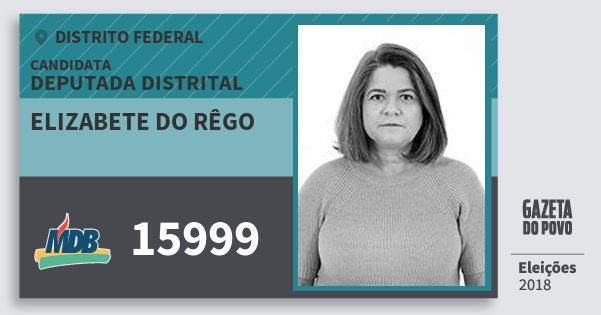 Santinho Elizabete do Rêgo 15999 (MDB) Deputada Distrital | Distrito Federal | Eleições 2018